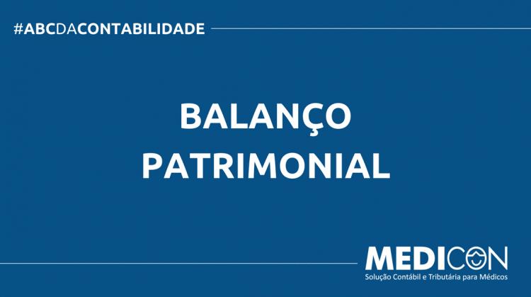ABC DA CONTABILIDADE BLOG MEDICON 5 750x419 - O QUE É BALANÇO PATRIMONIAL? SAIBA AGORA!
