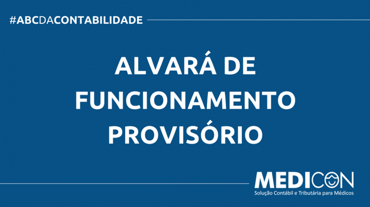 ABC DA CONTABILIDADE BLOG MEDICON 750x419 - O QUE É ALVARÁ DE FUNCIONAMENTO PROVISÓRIO? SAIBA AGORA!