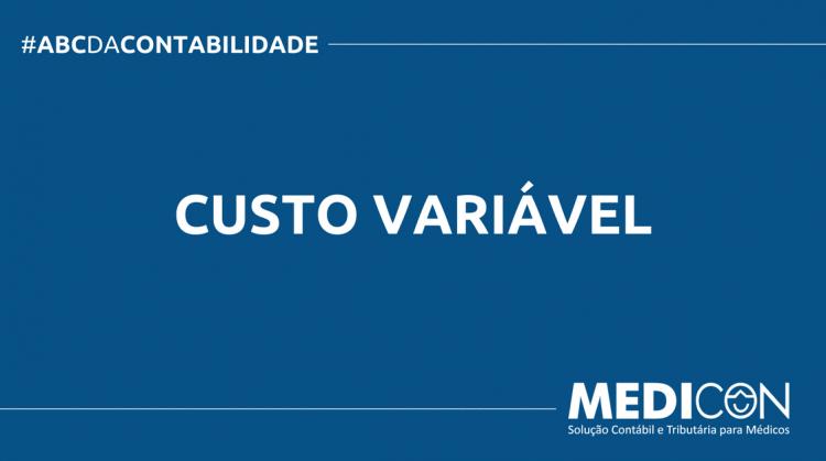 ABC DA CONTABILIDADE BLOG MEDICON 12 750x419 - O QUE É CUSTO VARIÁVEL? SAIBA AGORA!
