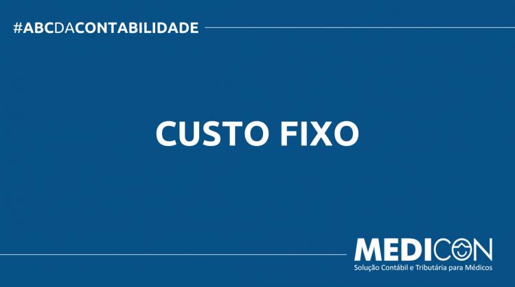 ABC DA CONTABILIDADE BLOG MEDICON 13 750x419 - O QUE É CUSTO FIXO? SAIBA AGORA!