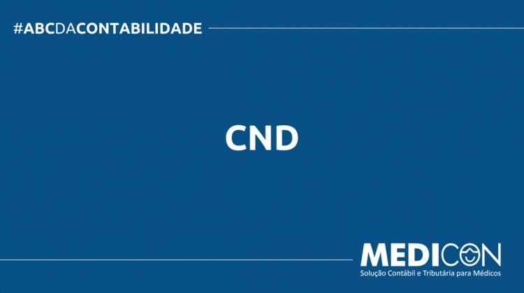 ABC DA CONTABILIDADE BLOG MEDICON 7 750x419 - O QUE É CND? SAIBA AGORA!