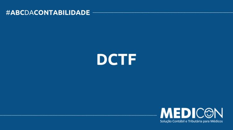 ABC DA CONTABILIDADE BLOG MEDICON 2 750x419 - O QUE É DCTF? SAIBA AGORA!