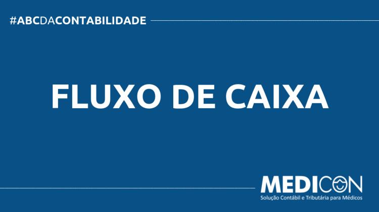 ABC DA CONTABILIDADE BLOG MEDICON 5 750x419 - O QUE É FLUXO DE CAIXA? SAIBA AGORA!