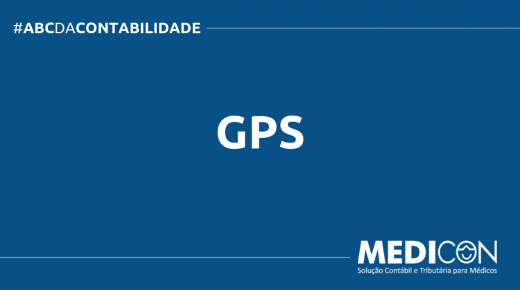 ABC DA CONTABILIDADE BLOG MEDICON 9 750x419 - O QUE É GPS? SAIBA AGORA!