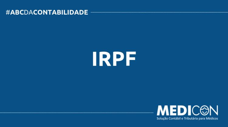 ABC DA CONTABILIDADE BLOG MEDICON 6 750x419 - O QUE É IRPF? SAIBA AGORA!