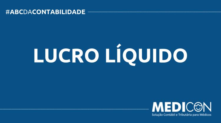ABC DA CONTABILIDADE BLOG MEDICON 3 750x419 - O QUE É LUCRO LÍQUIDO? SAIBA AGORA!