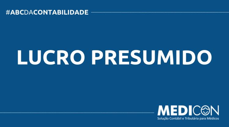 ABC DA CONTABILIDADE BLOG MEDICON 4 750x419 - O QUE É LUCRO PRESUMIDO? SAIBA AGORA!