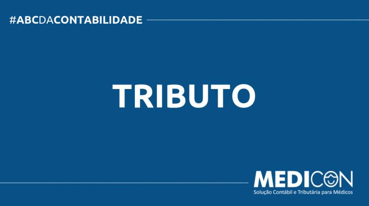 ABC DA CONTABILIDADE BLOG MEDICON 17 750x419 - O QUE É TRIBUTO? SAIBA AGORA!