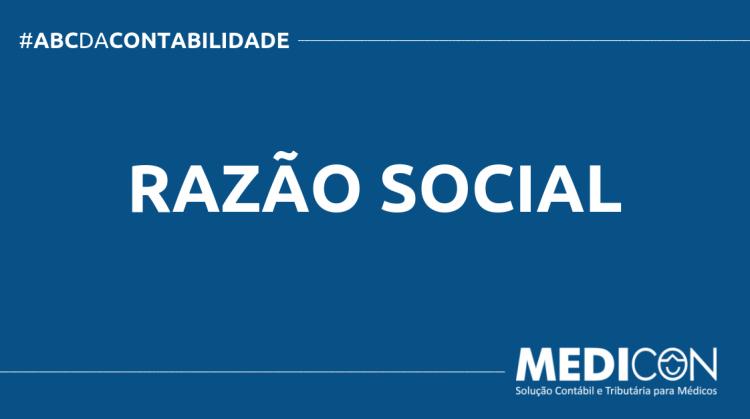 ABC DA CONTABILIDADE BLOG MEDICON 6 750x419 - O QUE É RAZÃO SOCIAL? SAIBA AGORA!
