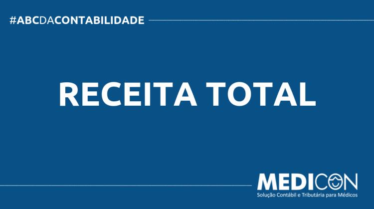 ABC DA CONTABILIDADE BLOG MEDICON 7 750x419 - O QUE É RECEITA TOTAL? SAIBA AGORA!